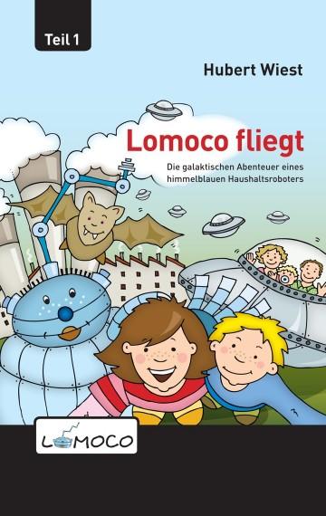 Lomoco fliegt – die galaktischen Abenteuer eines himmelblauen Haushaltsroboters (1)