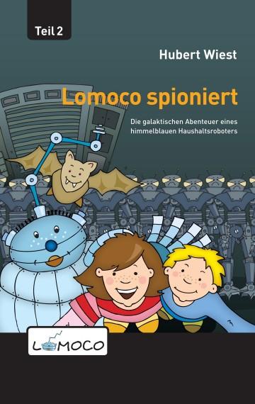 Lomoco spioniert – die galaktischen Abenteuer eines himmelblauen Haushaltsroboters (2)