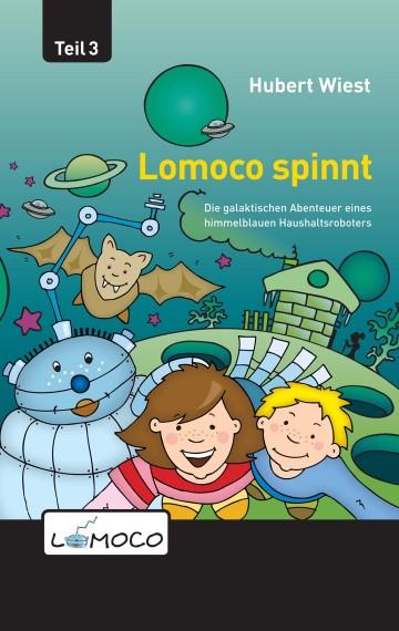 Lomoco spinnt – die galaktischen Abenteuer eines himmelblauen Haushaltsroboters (3)